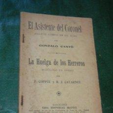 Libros antiguos: EL ASISTENTE DEL CORONEL, DE GONZALO CANTO, LA HUELGA DE LOS HERREROS, DE F.COPPEE - MAUCCI. Lote 168364064
