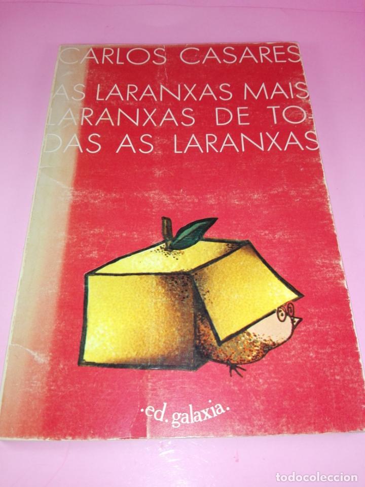 Libros antiguos: LIBRO-AS LARANXASMAIS LARANXAS DE TODAS AS LARANXAS.CARLOS CASARES-ED.GALAXIA-2ªEDICIÓN-1979- - Foto 2 - 168759068