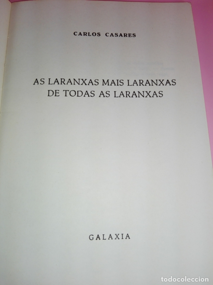 Libros antiguos: LIBRO-AS LARANXASMAIS LARANXAS DE TODAS AS LARANXAS.CARLOS CASARES-ED.GALAXIA-2ªEDICIÓN-1979- - Foto 5 - 168759068