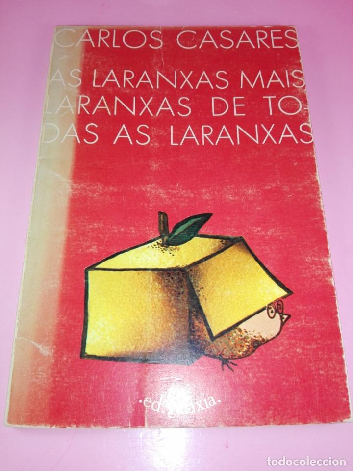 LIBRO-AS LARANXASMAIS LARANXAS DE TODAS AS LARANXAS.CARLOS CASARES-ED.GALAXIA-2ªEDICIÓN-1979- (Libros antiguos (hasta 1936), raros y curiosos - Literatura - Teatro)