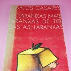 Libros antiguos: LIBRO-AS LARANXASMAIS LARANXAS DE TODAS AS LARANXAS.CARLOS CASARES-ED.GALAXIA-2ªEDICIÓN-1979-. Lote 168759068