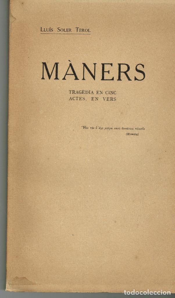 MANERS LLUÍS SOLER TEROL VALÈNCIA 1888 MANRESA 1958 DEDICAT AUTOR 1919 (Libros antiguos (hasta 1936), raros y curiosos - Literatura - Teatro)