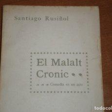 Libros antiguos: EL MALALT CRONIC. COMEDIA EN UN ACTE. SANTIAGO RUSIÑOL. CATALÀ. Lote 169323712