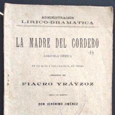 Libros antiguos: LA MADRE DEL CORDERO - ZARZUELA CÓMICA DE FIACRO YRÁYZOZ Y MÚSICA JERÓNIMO JIMÉNEZ - MADRID 1893. Lote 169420856