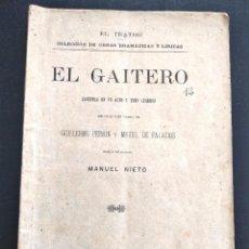 Libros antiguos: EL GAITERO - ZARZUELA DE GUILLERMO PERRÍN Y MIGUEL PALACIOS - MÚSICA MANUEL NIETO - MADRID 1896. Lote 169422044