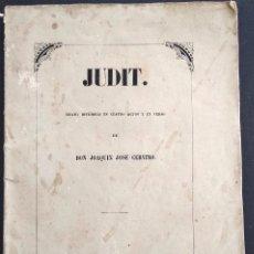Libros antiguos: JUDIT - JOAQUÍN JOSÉ CERVINO - DRAMA HISTÓRICO - MADRID, IMPRENTA DE FRANCISCO ABIENZO AÑO 1854. Lote 169422408