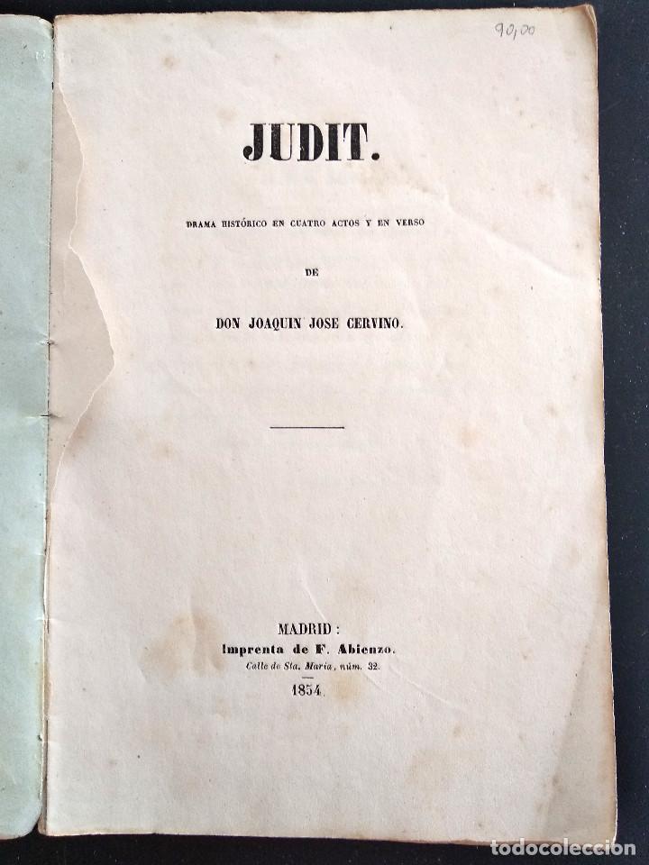 Libros antiguos: JUDIT - JOAQUÍN JOSÉ CERVINO - DRAMA HISTÓRICO - MADRID, IMPRENTA DE FRANCISCO ABIENZO AÑO 1854 - Foto 2 - 169422408
