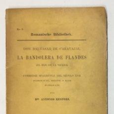 Libros antiguos: LA BANDOLERA DE FLANDES (EL HIJO DE LA TIERRA)... - CARVAJAL, BALTASAR.. Lote 169655004