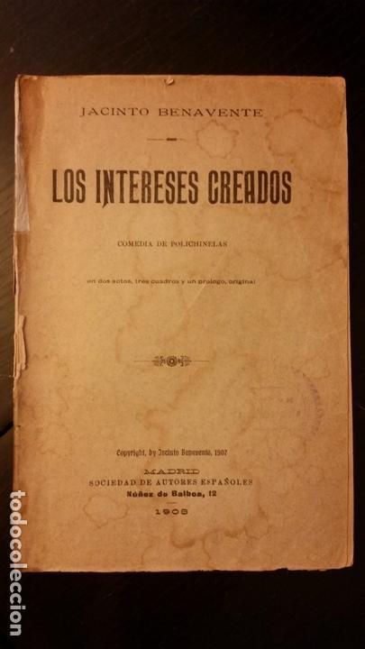1908 Jacinto Benavente Los Intereses Creado Acquista Libri Antichi Di Teatro A Todocoleccion 169740668