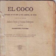 Libros antiguos: JACKSON VEYAN, J. Y FRANCOS RODRIGUEZ, J: EL COCO. ZARZUELA. MÚSICA DEL MAESTRO VIVES. 1902. Lote 169900588