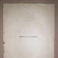 Libros antiguos: JACKSON VEYAN, JOSÉ Y ASENSIO MAS, RAMÓN: TROPA LIGERA. ZARZUELA. 1909. Lote 169902896