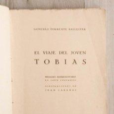 """Libros antiguos: EL VIAJE DEL JOVEN TOBÍAS. MILAGROS REPRESENTABLE EN SIETE COLOQUIOS. - """"TORRENTE BALLESTER GONZALO . Lote 169422090"""