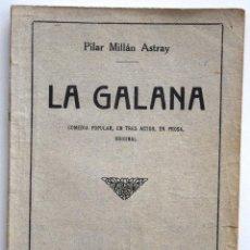 Libros antiguos: LA GALANA - PILAR MILLÁN ASTRAY - SOCIEDAD DE AUTORES ESPAÑOLES, MADRID 1926 - CON ANOTACIONES. Lote 170425176