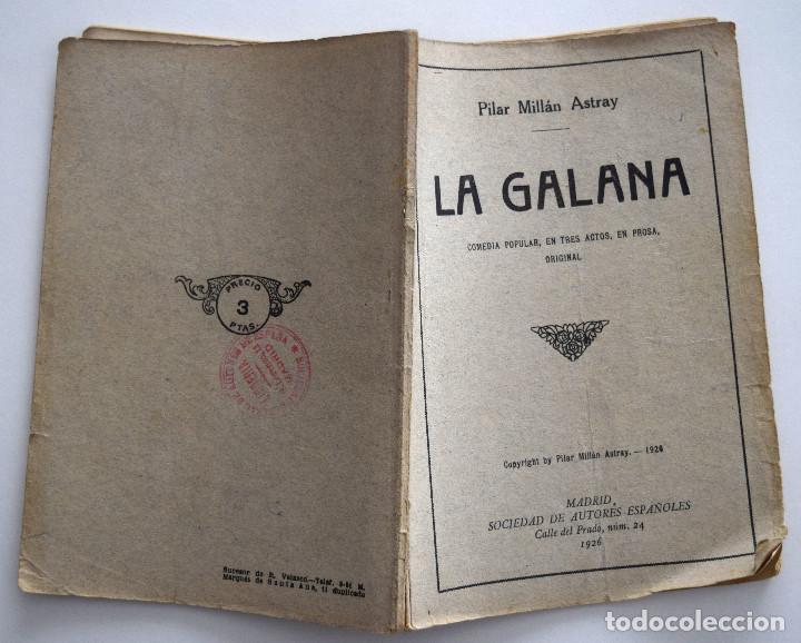 Libros antiguos: LA GALANA - PILAR MILLÁN ASTRAY - SOCIEDAD DE AUTORES ESPAÑOLES, MADRID 1926 - CON ANOTACIONES - Foto 2 - 170425176