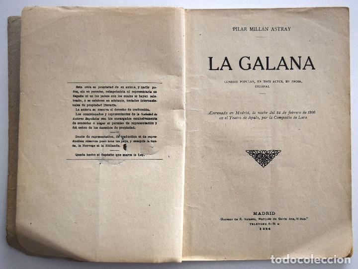Libros antiguos: LA GALANA - PILAR MILLÁN ASTRAY - SOCIEDAD DE AUTORES ESPAÑOLES, MADRID 1926 - CON ANOTACIONES - Foto 3 - 170425176