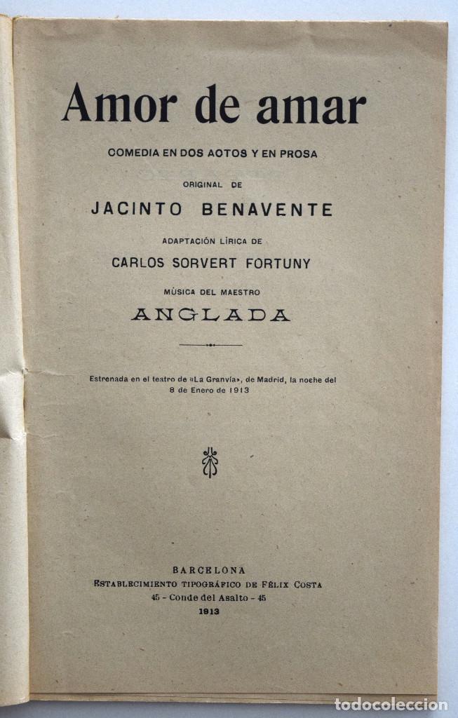 Libros antiguos: AMOR DE AMAR - JACINTO BENAVENTE - COMEDIA LÍRICA - SOCIEDAD DE AUTORES ESPAÑOLES MADRID 1913 - Foto 3 - 170427572
