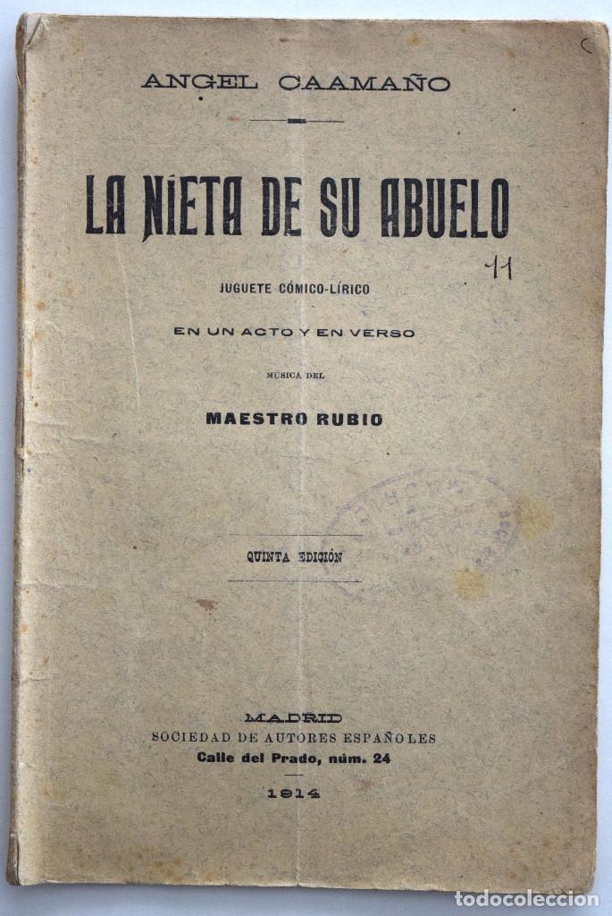 LA NIETA DE SU ABUELO - ÁNGEL CAAMAÑO - JUGUETE CÓMICO-LÍRICO - SOCIEDAD DE AUTORES ESPAÑOLES 1914 (Libros antiguos (hasta 1936), raros y curiosos - Literatura - Teatro)
