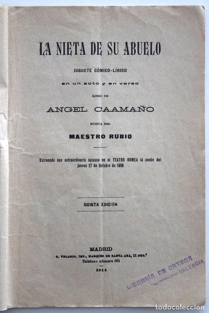 Libros antiguos: LA NIETA DE SU ABUELO - ÁNGEL CAAMAÑO - JUGUETE CÓMICO-LÍRICO - SOCIEDAD DE AUTORES ESPAÑOLES 1914 - Foto 3 - 170427912