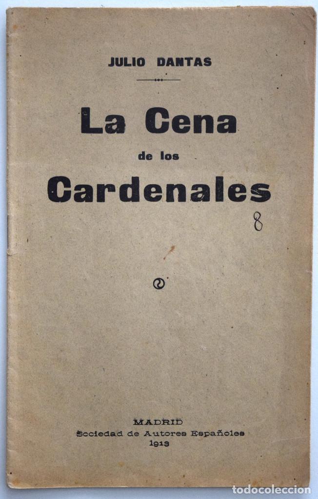 LA CENA DE LOS CARDENALES - JULIO DANTAS - SOCIEDAD DE AUTORES ESPAÑOLES MADRID 1913 (Libros antiguos (hasta 1936), raros y curiosos - Literatura - Teatro)