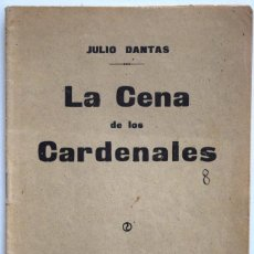Libros antiguos: LA CENA DE LOS CARDENALES - JULIO DANTAS - SOCIEDAD DE AUTORES ESPAÑOLES MADRID 1913. Lote 170428116