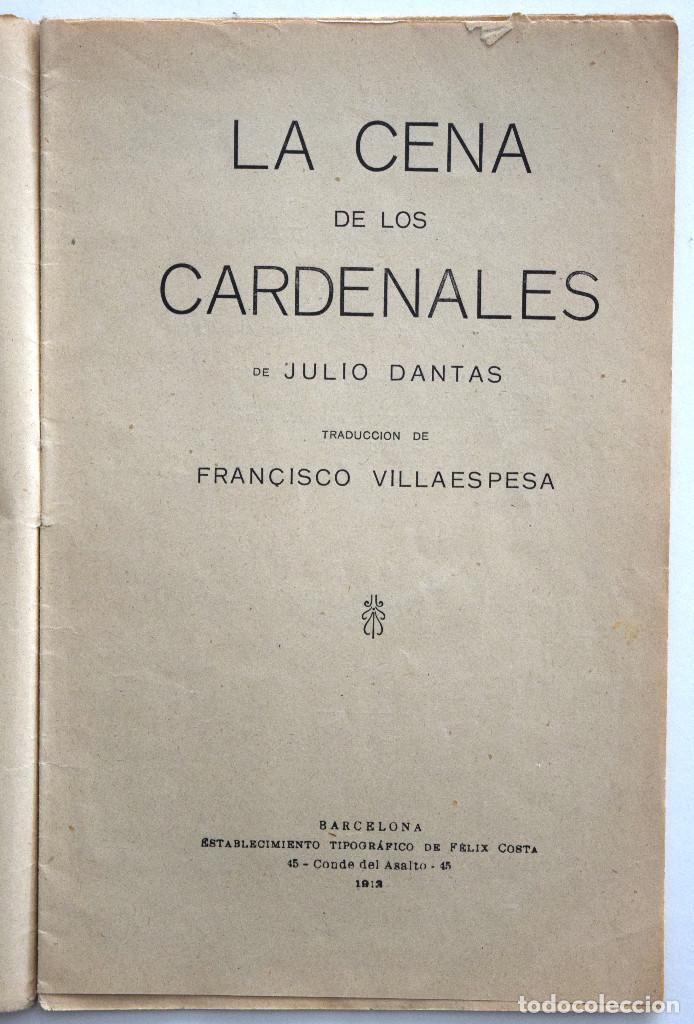 Libros antiguos: LA CENA DE LOS CARDENALES - JULIO DANTAS - SOCIEDAD DE AUTORES ESPAÑOLES MADRID 1913 - Foto 3 - 170428116