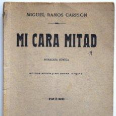 Libros antiguos: MI CARA MITAD - MIGUEL RAMOS CARRIÓN - SOCIEDAD DE AUTORES ESPAÑOLES MADRID 1908. Lote 170428348