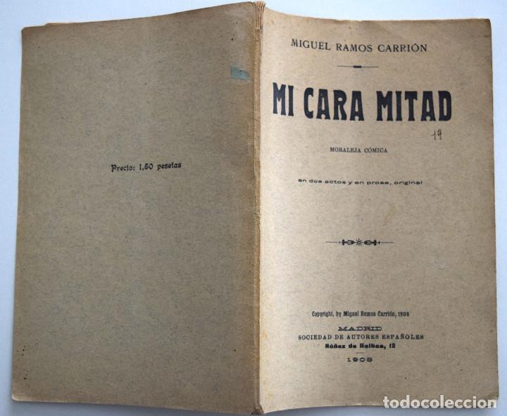 Libros antiguos: MI CARA MITAD - MIGUEL RAMOS CARRIÓN - SOCIEDAD DE AUTORES ESPAÑOLES MADRID 1908 - Foto 2 - 170428348