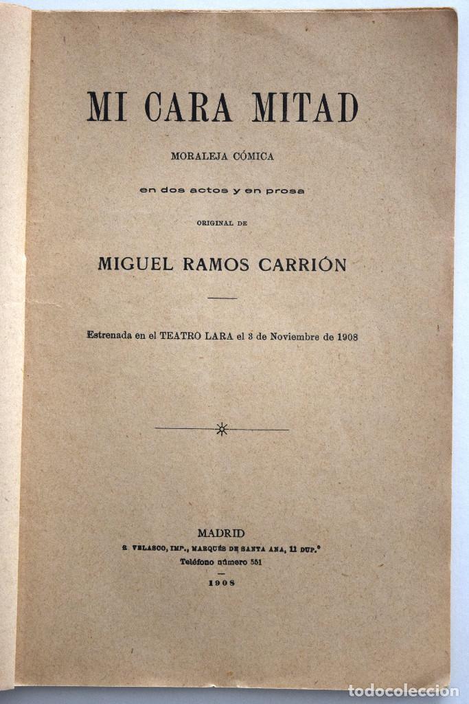 Libros antiguos: MI CARA MITAD - MIGUEL RAMOS CARRIÓN - SOCIEDAD DE AUTORES ESPAÑOLES MADRID 1908 - Foto 3 - 170428348