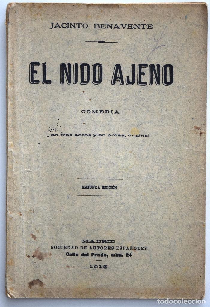 EL NIDO AJENO - JACINTO BENAVENTE - SOCIEDAD DE AUTORES ESPAÑOLES MADRID 1915 (Libros antiguos (hasta 1936), raros y curiosos - Literatura - Teatro)
