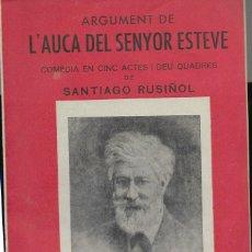 Libros antiguos: ARGUMENT * L' AUCA DEL SENYOR ESTEVE * SANTIAGO RUSIÑOL . Lote 170875945