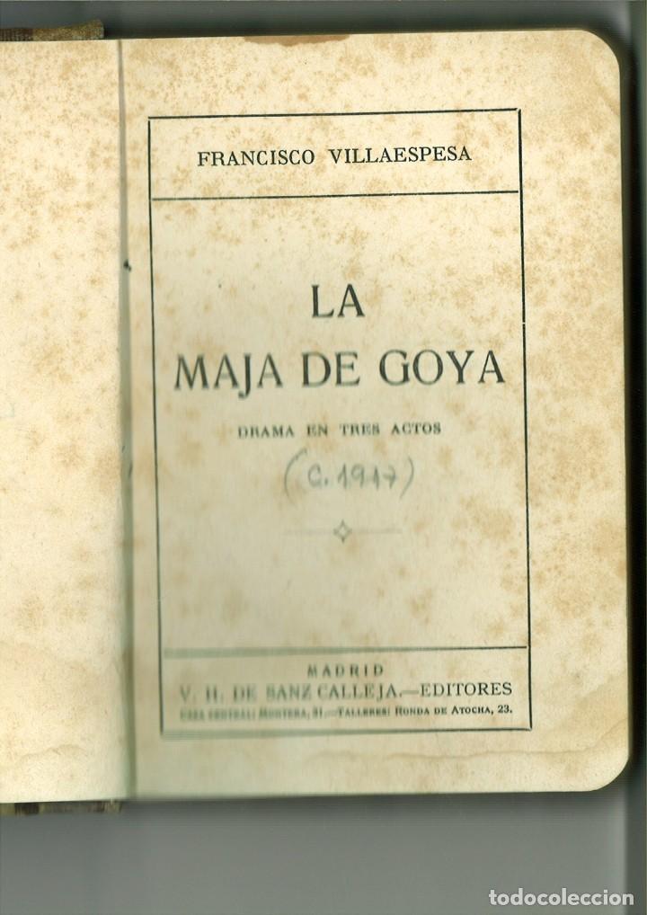 Libros antiguos: LA MAJA DE GOYA. DRAMA EN TRES ACTOS. Francisco Villaespesa - Foto 2 - 171406388