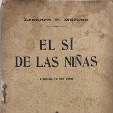 Libros antiguos: EL SI DE LAS NIÑAS. LEANDRO F. MORATIN. MADRID, 1919. PAGINAS: 75. Lote 171666138