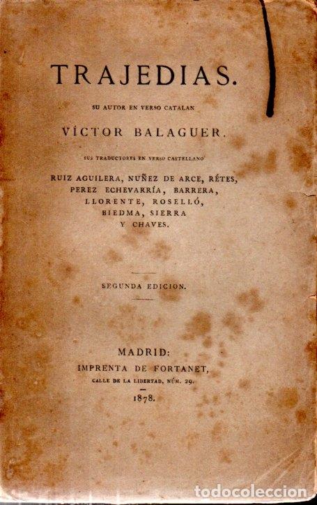VICTOR BALAGUER : TRAJEDIAS (FORTANET, 1878) (Libros antiguos (hasta 1936), raros y curiosos - Literatura - Teatro)