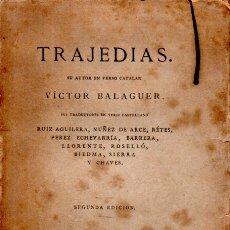 Libros antiguos: VICTOR BALAGUER : TRAJEDIAS (FORTANET, 1878). Lote 171779595