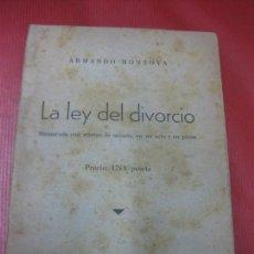 Libros antiguos: ARMANDO MONTOYA. LA LEY DEL DEL DIVORCIO. ESTRENADA EN EL TEATRO CINEMA ALHAMBRA BARCELONA 1932. Lote 171951449