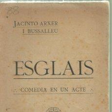 Libros antiguos: 3907.- CALELLA - TEATRE - ESGLAIS COMEDIA EN UN ACTE DE JACINTO ARXER-IMPREMPTA VALLS. Lote 171995847