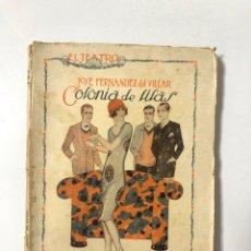 Libros antiguos: COLONIA DE LILAS. JOSE FERNANDEZ DEL VILLAR. EL TEATRO. REVISTA SEMANAL. AÑO II. Nº22. MADRID, 1926.. Lote 172141809