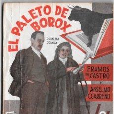 Libros antiguos: EL PALETO DE BOROX - F. RAMOS DE CASTRO Y ANSELMO C. CARREÑO - LA FARSA 427. Lote 172369903