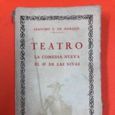 Libros antiguos: TEATRO: LA COMEDIA NUEVA, EL SI DE LAS NIÑAS - MORATIN - C. IBERO AMERICANA. Lote 172471085