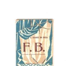 Libros antiguos: F. B. ENRIQUE SUAREZ DE DEZA. PROSCENIO. AÑO I. NUMERO 8. 1952.. Lote 172622919