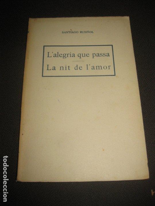 SANTIAGO RUSIÑOL. L'ALEGRIA QUE PASSA. LA NIT DE L'AMOR. LLIBRERIA BONAVIA. (Libros antiguos (hasta 1936), raros y curiosos - Literatura - Teatro)
