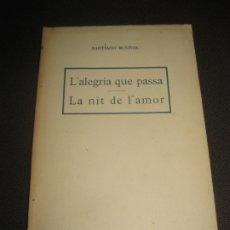 Libros antiguos: SANTIAGO RUSIÑOL. L'ALEGRIA QUE PASSA. LA NIT DE L'AMOR. LLIBRERIA BONAVIA.. Lote 172757659