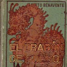 Libros antiguos: JACINTO BENAVENTE : EL DRAGÓN DE FUEGO (DOMENECH, 1910). Lote 172765488