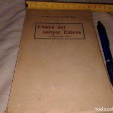 Libros antiguos: L´AUCA DEL SENYOR ESTEVE,2ª EDICIO, SANTIAGO RUSIÑOL, EN CATALAN. Lote 173009630