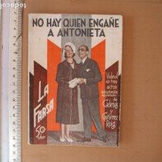 Libros antiguos: LA FARSA- NO HAY QUIEN ENGAÑE A ANTONIETA, CARDENAS Y GUTIERREZ ROIG .Nº 264- AÑO 1932. Lote 173108474