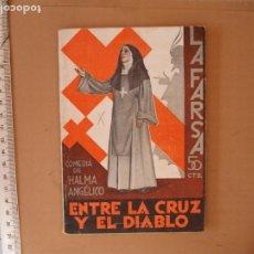Libros antiguos: LA FARSA.ENTRE LA CRUZ Y EL DIABLO, HALMA ANGELICA .Nº 257- AÑO 1932. Lote 173124357