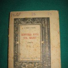 Libros antiguos: J. POUS I PAGES. SENYORA AVIA VOL MARIT. COMEDIA. BARCELONA ARTIS IMPRESSOR 1912. Lote 173201785