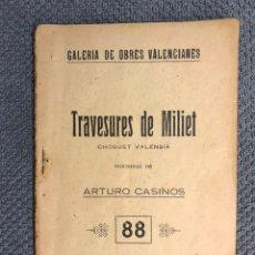 Libros antiguos: LIBRO. TEATRO, TRAVESURES DE MILIET. CHOGUET VALENCIA, PER ARTURO CASINOS. ESTRENAT AL TEATRO MODERN. Lote 173417843