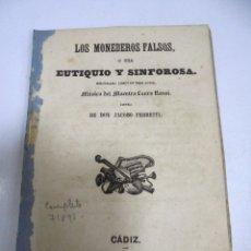 Libros antiguos: LOS MONEDEROS FALSOS O SEA EUTIQUIO Y SINFOROSA. MUSICA DEL MAESTRO LAURO ROSSI. CADIZ. 1852.. Lote 173898558