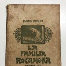 Libros antiguos: POMPEU CREHUET. LA FAMILIA ROCAMORA. DRAMA EN QUATRE JORNADES. 1909. Lote 173917380